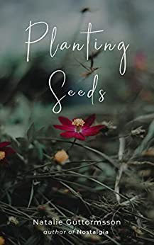 Planting Seeds by [Natalie Guttormsson]