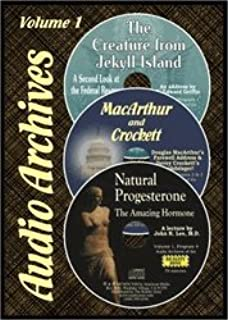The Creature From Jekyll Island / Macarthur's Farewell / Sockdolager! / Natural Progesterone (Audio Archives 1)