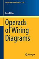 Operads of Wiring Diagrams (Lecture Notes in Mathematics)