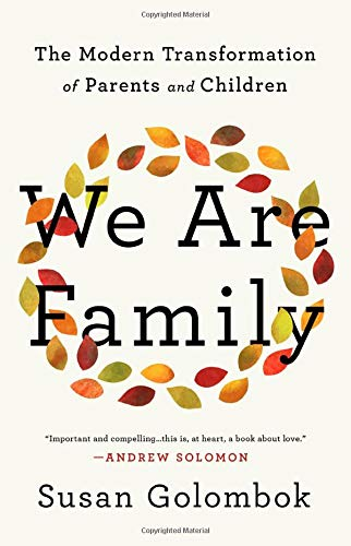 Compare Textbook Prices for We Are Family: The Modern Transformation of Parents and Children  ISBN 9781541758643 by Golombok, Susan