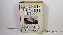 "Cover of Margaret Truman's ""Murder in the White House."""