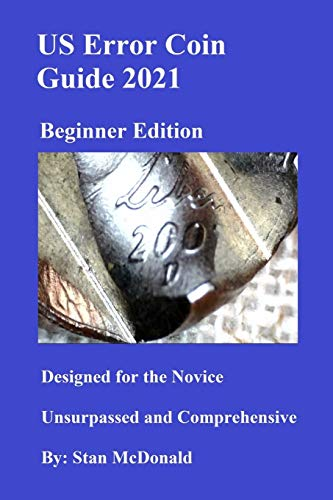 Compare Textbook Prices for US Error Coin Guide 2021: New Beginner Edition  ISBN 9798638489588 by McDonald, Stan,Crane, Denny