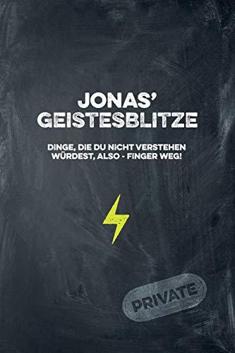 Jonas' Geistesblitze - Dinge, die du nicht verstehen würdest, also - Finger weg! Private: Cooles Notizbuch ca. A5 für alle Männer 108 Seiten mit Punkteraster