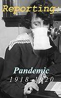 Reporting: Pandemic 1918-1920