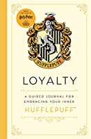Harry Potter: Loyalty: A guided journal for cultivating your inner Hufflepuff