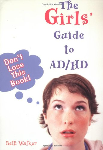 Image OfThe Girls' Guide To AD/HD: Don't Lose This Book!
