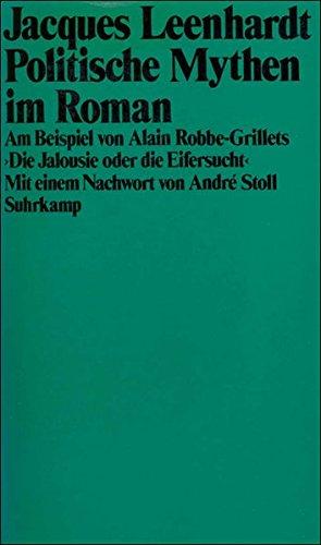 Politische Mythen im Roman: Am Beispiel von Alain Robbe-Grillets »Die Jalousie oder die Eifersucht«