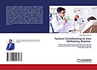 Factors Contributing to Iron Deficiency Anemia: Factors Contributing to Iron Deficiency Anemia among adult patient attending Borama regional hospital Somaliand