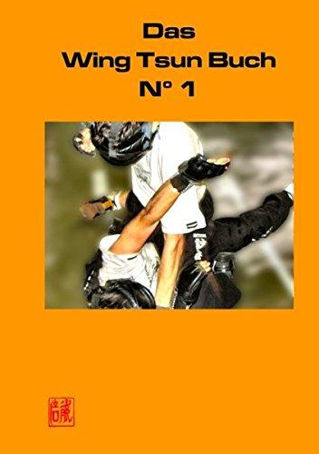 Das Wing Tsun Buch No 1: Offizielles Lehrbuch für Wing Tsun Kung Fu, der Schülerinnen und Schüler , Ausbilder und Lehrer der Wing Tsun Combat Federation (WTCF)