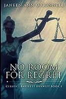 No Room For Regret (Cullen - Bartlett Dynasty Book 1)