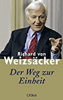 Weizsaecker, R: Weg zur Einheit