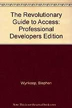 The Revolutionary Guide to Access/Pro Developer's Edition