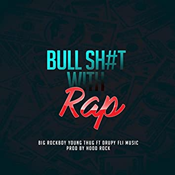 Bullshit with Rap