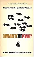 Community and Privacy: Toward a New Architecture of Humanism 0385034768 Book Cover