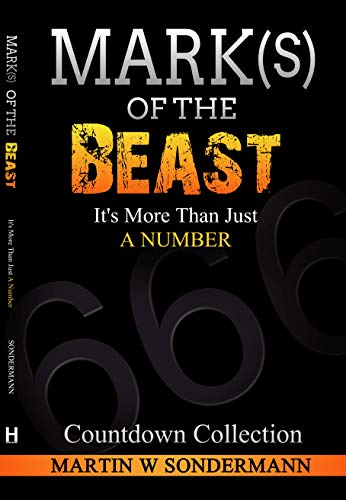Mark(s) of the Beast: It's More Than Just a Number by [Martin Sondermann]