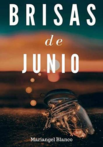Brisas de Junio eBook: Blanco, Mariangel: Amazon.es: Tienda Kindle