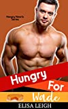 Hungry for Wade (Hungry Hearts Book 8) (English Edition)