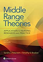 Middle Range Theories: Application to Nursing Research and Practice