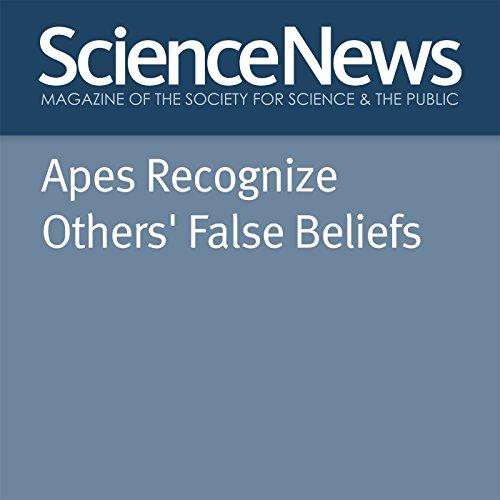 Apes Recognize Others' False Beliefs cover art
