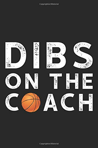 Dibs On The Couch: Lined Journal Gift Ideas for Basketball Lover Funny Quote Notebook