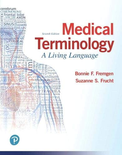 Compare Textbook Prices for Medical Terminology: A Living Language 7 Edition ISBN 9780134701202 by Fremgen, Bonnie,Frucht, Suzanne