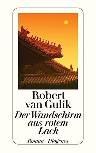 Der Wandschirm aus rotem Lack: Kriminalfälle des Richters Di, alten chinesischen Originalquellen entnommen (detebe)