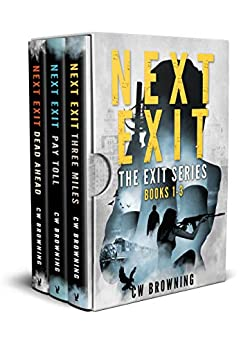 The Exit Series: Books 1-3: The Exit Series Box Set #1 by [CW Browning]