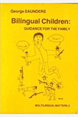 Bilingual Children: Guidance for the Family (Multilingual Matters) Hardcover