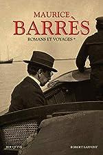 Romans et voyages - Tome 1 (01) de Maurice BARRÈS