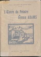 L'OEUVRE DU PEINTRE SIMON ADAMS