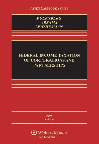Federal Income Taxation of Corporations & Partnerships, Fifth Edition (Aspen Casebook)