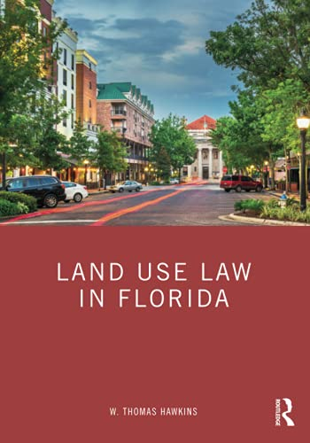 Compare Textbook Prices for Land Use Law in Florida 1 Edition ISBN 9780367622596 by Hawkins, W. Thomas