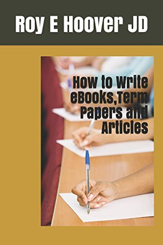 How to Write eBooks, Term papers and Articles