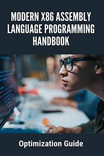 Modern X86 Assembly Language Programming Handbook: Optimization Guide: Assembly Language Programming 8086 (English Edition)