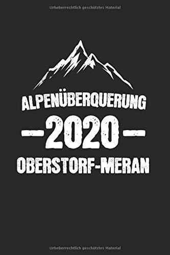 Alpenüberquerung 2020 Obertsdorf-Meran: Alpenüberquerung 2020 & Alpen Notizbuch 6'x9' Wandern Geschenk für Meran & E5 Wanderweg