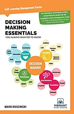 Decision Making Essentials You Always Wanted to Know