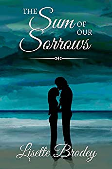 THE SUM OF OUR SORROWS by [Lisette Brodey]