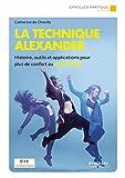 La technique Alexander - Histoire, outils et applications pour plus de confort au quotidien