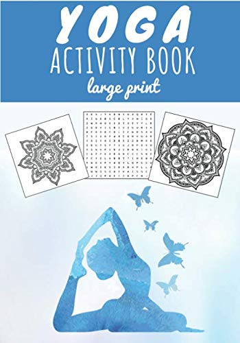 Yoga Activity Book: Large Print | Yoga Word Search | Practice relaxation book with 67 Activities | Word Search, Scramble & Colouring Mandalas | More ... to Find on the World Of Yoga, Chakra, Lotus.