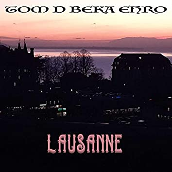 LAUSANNE (feat. Ehro & Beka)