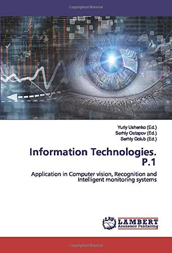 Information Technologies. P.1: Application in Computer vision, Recognition and Intelligent monitoring systems