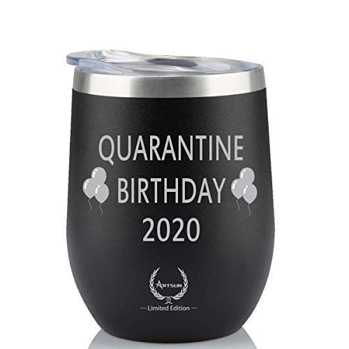 Quarantine Birthday Gifts,2020 Funny Novelty Wine glass Personalized Present for Women, Men, Coworkers, Friends - Vacuum Insulated Tumbler 12oz Black…