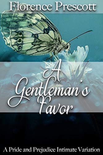 A Gentleman's Favor: A Pride and Prejudice Intimate Variation (English Edition)