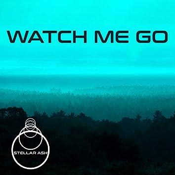 Watch Me Go (Demo)