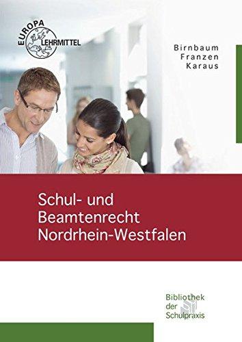 Schul- und Beamtenrecht Nordrhein-Westfalen: für die Lehramtsausbildung und Schulpraxis