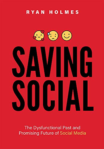 Compare Textbook Prices for Saving Social: The Dysfunctional Past and Promising Future of Social Media  ISBN 9781642251661 by Holmes, Ryan