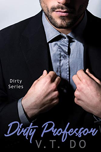 Dirty Professor: Student Teacher Romance (Dirty Series Book 1) (English Edition)