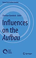 Influences on the Aufbau (Vienna Circle Institute Yearbook (18))