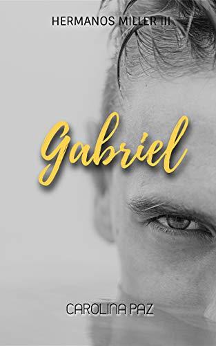 Gabriel: Hermanos Miller 3 de Carolina Paz