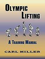 Olympic Lifting: A Training Manual
